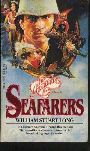 The Seafarers (The Australians, Vol. 10), William Stuart Long
