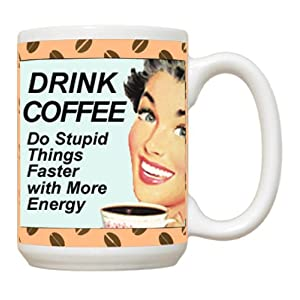 Drink Coffee do stupid things faster with more energy Large Coffee Mug
