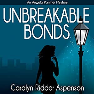 Unbreakable Bonds An Angela Panther Mystery Audiobook