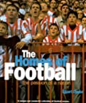 The Homes of Football: The Passion of...