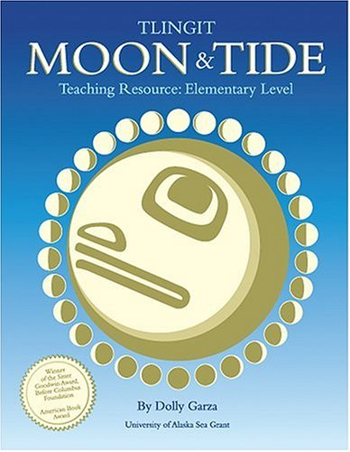Tlingit Moon and Tide Teaching Resource: Elementary Level (University of Alaska Sea Grant)