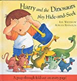 Harry and the Dinosaurs Play Hide-and-seek (Harry & the Dinosaurs) Ian Whybrow