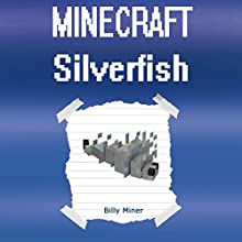 Minecraft: Silverfish: Diary of a Minecraft Silverfish Audiobook by Billy Miner Narrated by Victor Hugo Martinez