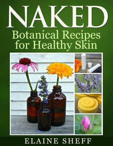 Naked: Botanical Recipes for Healthy Skin