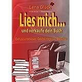 """Kindle & Co. Marketingtipps - Lies mich... und verkaufe dein Buchvon """"Lena Gl�ck"""""""