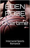 Overtime: Interracial Sports Romance (The Ultimate Betrayal Book 2)