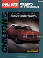 General Motors Firebird, 1967-81 (Chilton's Total Car Care Repair Manual) by Delmar Cengage Learning