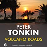 Volcano Roads (       UNABRIDGED) by Peter Tonkin Narrated by Michael Tudor Barnes