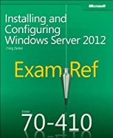 Exam Ref 70-410: Installing and Configuring Windows Server 2012 Front Cover