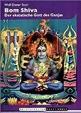 Bom Shiva: Der ekstatische Gott des Ganjas