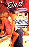 No Strings Attached (www.gIRL-gEAR.com, Book 2) (0373790368) by Kent, Alison