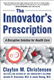 The Innovator&#39;s Prescription
