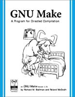 GNU Make: A Program for Directed Compilation ebook download