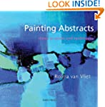 Painting Abstracts: Ideas, Projects a...