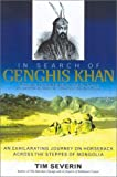 In Search of Genghis Khan: An Exhilarating Journey on Horseback across the Steppes of Mongolia (0815412878) by Severin, Tim