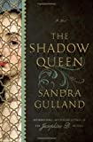 The Shadow Queen: A Novel (0385537522) by Gulland, Sandra