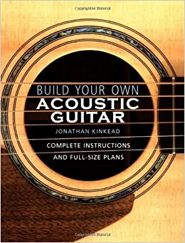 build your own acoustic guitar complete instructions and full size plans. Black Bedroom Furniture Sets. Home Design Ideas