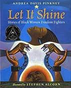 Let It Shine: Stories of Black Women Freedom…