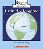 img - for Latitud y Longitud = Latitude and Longitude (Rookie Espanol) (Spanish Edition) book / textbook / text book