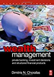 img - for Wealth Management: Private Banking, Investment Decisions, and Structured Financial Products book / textbook / text book