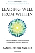 Leading Well from Within: A Neuroscience and Mindfulness-Based Framework for Conscious Leadership