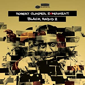 Robert Glasper Experiment『Black Radio 2』