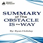 Summary of The Obstacle Is the Way by Ryan Holiday |  Project Inspiration