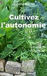 Cultivez l'autonomie : Cr�ez votre ja...