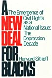 A New Deal for Blacks: The Emergence of Civil Rights As a National Issue: The Depression Decade (0195028937) by Sitkoff, Harvard