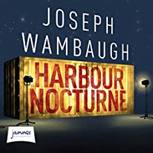 Harbour Nocturne Audiobook by Joseph Wambaugh Narrated by R. C. Bray