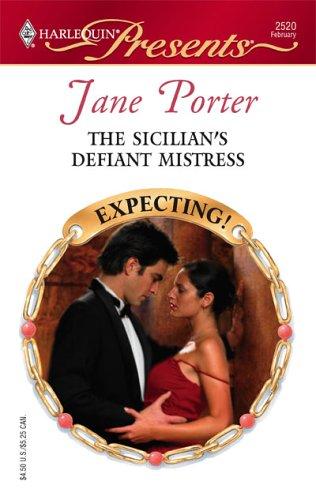 The Sicilian's Defiant Mistress (Harlequin Presents), Jane Porter