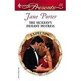The Sicilian's Defiant Mistress ~ Jane Porter