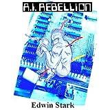 AI Rebellion ~ Edwin Stark