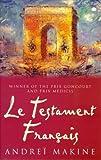 Le Testament Francais (034068206X) by Makine, Andrei