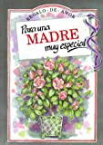 Para Una Madre Muy Especial/to a Very Special Mother (To-Give-And-To-Keep)