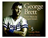 img - for George Brett: From Here to Cooperstown book / textbook / text book