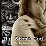 The Stone God | Celia Demure