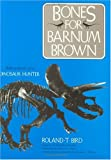 img - for Bones for Barnum Brown: Adventures of a Dinosaur Hunter book / textbook / text book