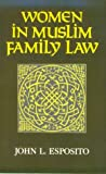 Women in Muslim Family Law (Contemporary Issues in the Middle East)