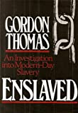Enslaved: An Investigation Into Modern-Day Slavery (0593016882) by GORDON THOMAS