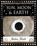 Sun, Moon and Earth (Wooden Books Gift Book)