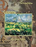 Cezanne: Mont Sainte-Victoire (One Hundred Paintings Series)