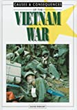 The Vietnam War (Causes & Consequences) (0237513714) by DAVID WRIGHT