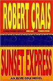 Sunset Express: An Elvis Cole Novel Robert Crais