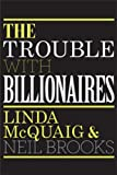 img - for The Trouble with Billionaires book / textbook / text book