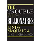 The Trouble With Billionairesby Neil Brooks