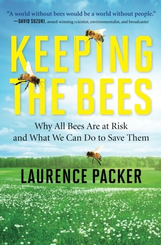 Keeping the Bees: Why All Bees Are at Risk and What We Can Do to Save Them PDF