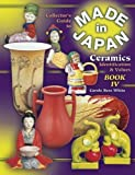 img - for The Collector's Guide to Made in Japan Ceramics: Identification & Values, Vol. 4 by White, Carole Bess(October 1, 2002) Paperback book / textbook / text book