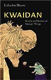 Kwaidan: Stories And Studies Of Strange Things (Classics of Japanese Literature)