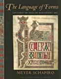 Language of Forms: Lectures on Insular Manuscript Art (0875981402) by Schapiro, Meyer